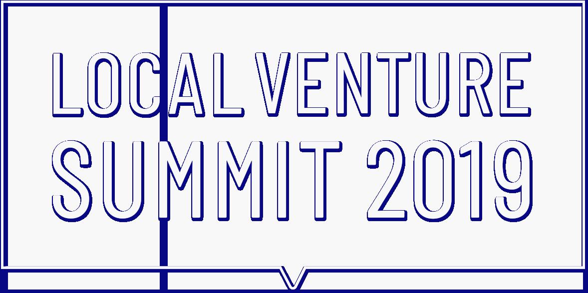 LOCAL VENTURE SUMMIT 2019